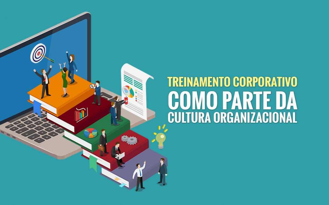 Como inserir o treinamento corporativo como parte da cultura empresarial?