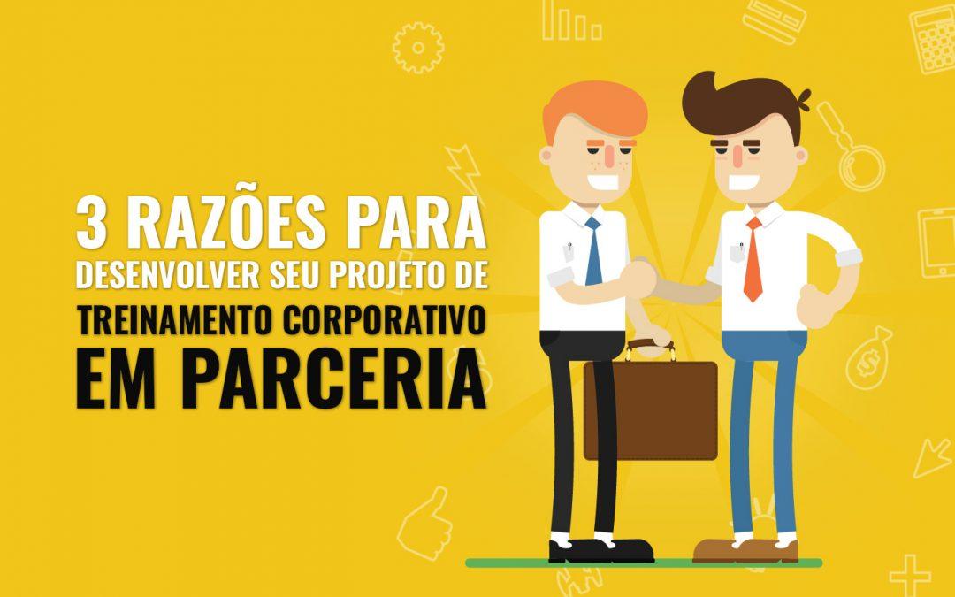 3 razões para desenvolver seu projeto de treinamento corporativo em parceria