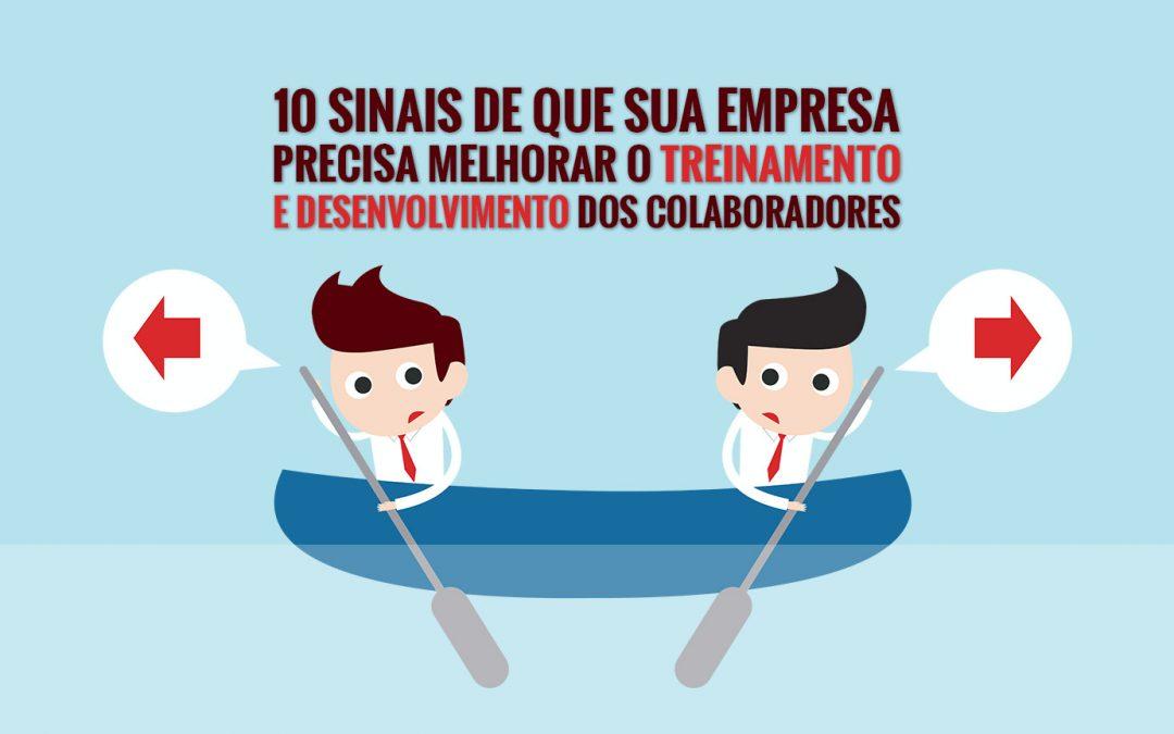10 sinais de que sua empresa precisa melhorar o treinamento e desenvolvimento dos colaboradores