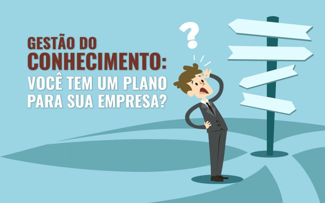 Gestão do conhecimento: você tem um plano para a sua empresa?